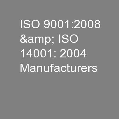 ISO 9001:2008 & ISO 14001: 2004 Manufacturers