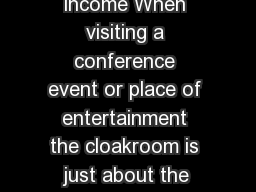 Case study entertainment Cloakroom as extra source of income When visiting a conference event or place of entertainment the cloakroom is just about the first thing visitors come into contact with