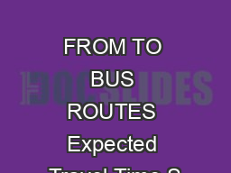 FROM TO BUS ROUTES Expected Travel Time S