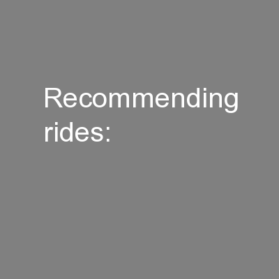 Recommending rides: