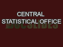 CENTRAL STATISTICAL OFFICE PowerPoint PPT Presentation