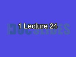 1 Lecture 24