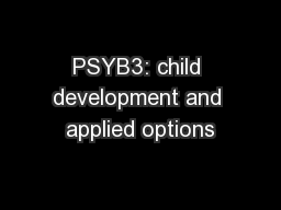 PSYB3: child development and applied options