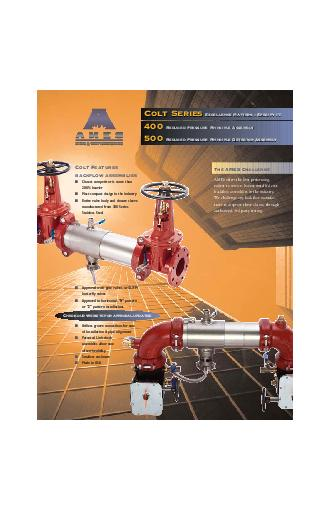 Colt Features backflow assemblies Closest competitor is more than  heavier Most compact design in the industry Entire valve body and closure sleeve manufactured from  Series Stainless Steel Approved