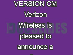 Casio GzOne Commando SOFTWARE UPDATE CASIO GZONE COMMANDO SOFTWARE VERSION CM Verizon Wireless is pleased to announce a software update designed to improve the performance of your Casio GzOne Command