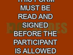 WAIVER AND RELEASE OF LIABILITY FORM NOTE THIS FORM MUST BE READ AND SIGNED BEFORE THE PARTICIPANT IS ALLOWED TO TAKE PART IN ANY PAINTBALL OR AIRSOFT EVENT
