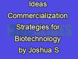 Managing Ideas Commercialization Strategies for Biotechnology by Joshua S