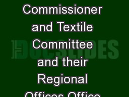 Annexure VII List of Offices of the Office of Textile Commissioner and Textile Committee and their Regional Offices Office of the Textile Commissioner Sr