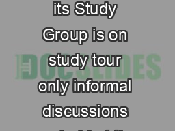 When the Committee or its Study Group is on study tour only informal discussions are held at the places of visit