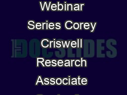 Leadership Creating a Clear and Compelling Vision Leading Effectively Webinar Series Corey Criswell Research Associate Center for Creative Leadership Know A strong vision shares the big story is easi