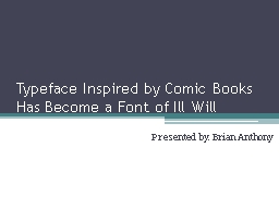 Typeface Inspired by Comic Books Has Become a Font of Ill W PowerPoint PPT Presentation