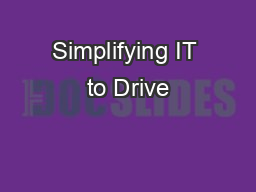Simplifying IT to Drive