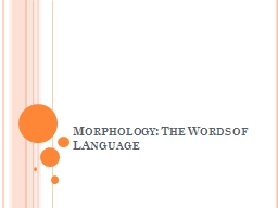 Morphology: The Words of