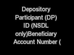 Depository Participant (DP) ID (NSDL only)Beneficiary Account Number (