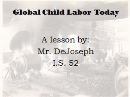 Global Child Labor Today PowerPoint PPT Presentation