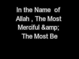 In the Name  of Allah , The Most Merciful & The Most Be