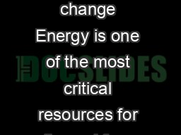 Editorial Commentary Energy strategies to confront climate change Energy is one of the most critical resources for the wel fare and prosperity of society supporting all aspects of our lives worldwide