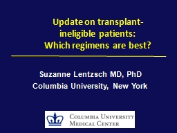Update on transplant-ineligible patients: