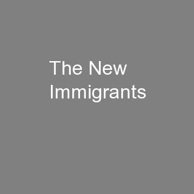 The New Immigrants PowerPoint PPT Presentation