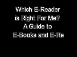Which E-Reader is Right For Me? A Guide to E-Books and E-Re