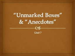 """""""Unmarked Boxes"""" & """"Anecdotes"""""""