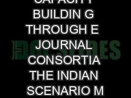 LIBRARY CAPACITY BUILDIN G THROUGH E  JOURNAL CONSORTIA THE INDIAN SCENARIO M
