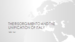 The Risorgimento and the Unification of Italy