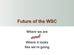 and Future of the WSC PowerPoint PPT Presentation