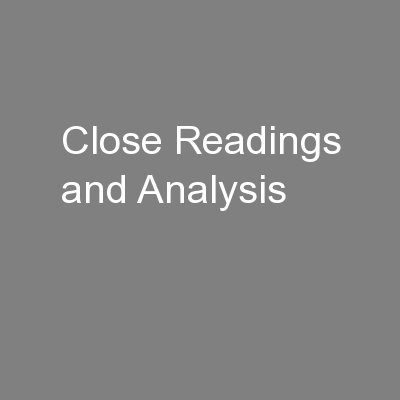 Close Readings and Analysis