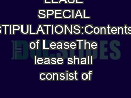 LEASE SPECIAL STIPULATIONS:Contents of LeaseThe lease shall consist of