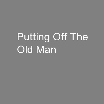 Putting Off The Old Man
