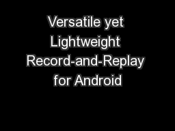 Versatile yet Lightweight Record-and-Replay for Android