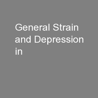 General Strain and Depression in PowerPoint PPT Presentation