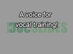 A voice for vocal training!