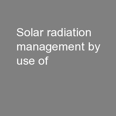 Solar radiation management by use of