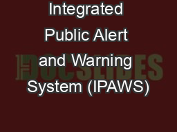 Integrated Public Alert and Warning System (IPAWS)