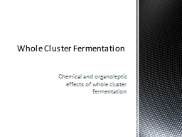 Chemical and organoleptic effects of whole cluster fermenta
