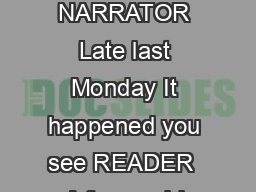 THE CRAZY CRITTERS by Lois Walker NARRATOR Late last Monday It happened you see READER  A funny old man READER  Shuffled up to me