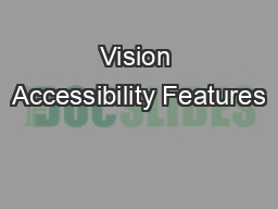 Vision Accessibility Features