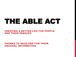 The ABLE Act PowerPoint PPT Presentation