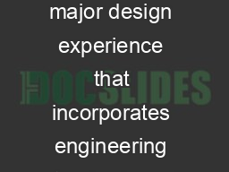 ABET Criterion  requires that engineering curricula culminate in a major design experience that incorporates engineering standards and constraints that i nclude most of the following considerations e