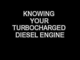 KNOWING YOUR TURBOCHARGED DIESEL ENGINE