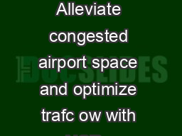 Shared commonuse kiosks deliver a world of benets Alleviate congested airport space and optimize trafc ow with NCRs Common Use SelfService CUSS Airport Program