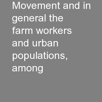 movement and in general the farm workers and urban populations, among