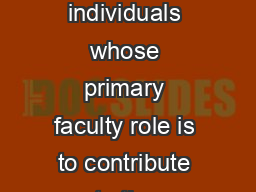 Lecturer appointments Definition The title of lecturer is reserved for individuals whose primary faculty role is to contribute to the teaching mission of the Faculty of Medicine