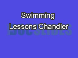 Swimming Lessons Chandler PowerPoint PPT Presentation