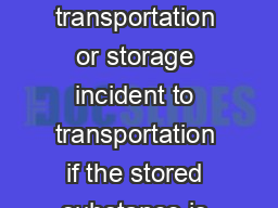 of this paragraph a transportationre lated release means a release during transportation or storage incident to transportation if the stored substance is moving under active shipping papers and has