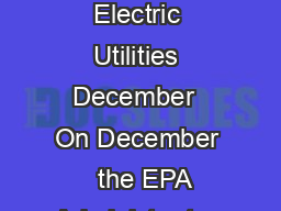 Fact Sheet Final Rule on Coal Combustion Residuals Generated by Electric Utilities December  On December   the EPA Administ rator signed a final rule that establishes a comprehensive set of requireme