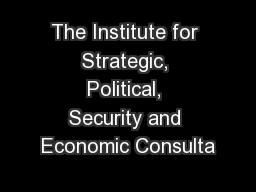 The Institute for Strategic, Political, Security and Economic Consulta