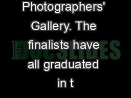 tor, The Photographers' Gallery. The finalists have all graduated in t